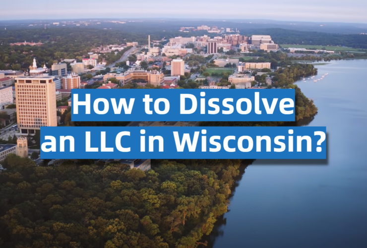 How to Dissolve an LLC in Wisconsin?